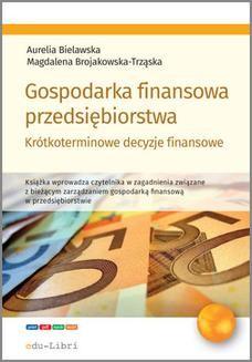 Ebook Gospodarka finansowa przedsiębiorstwa. Krótkoterminowe decyzje finansowe pdf