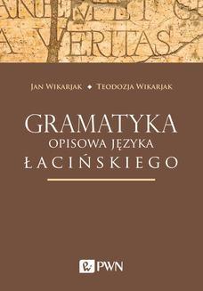 Chomikuj, ebook online Gramatyka opisowa języka łacińskiego. Jan Wikarjak