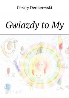 Chomikuj, ebook online Gwiazdy to My. Cezary Dereszewski