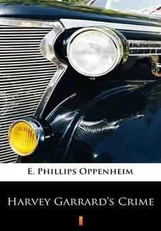 Chomikuj, ebook online Harvey Garrards Crime. E. Phillips Oppenheim