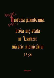 Ebook Historia prawdziwa, która się stała w Landzie mieście niemieckim 1568 pdf
