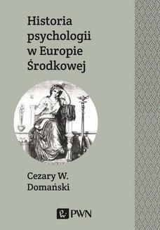 Chomikuj, ebook online Historia psychologii w Europie Środkowej. Cezary Domański