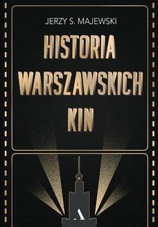 Chomikuj, pobierz ebook online Historia warszawskich kin. Jerzy S. Majewski