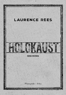 Chomikuj, ebook online Holokaust. Nowa historia. Laurence Rees