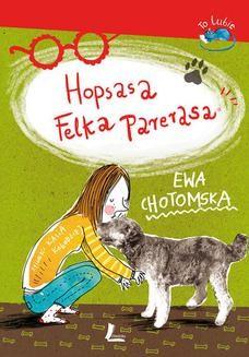 Chomikuj, ebook online Hopsasa Felka Parerasa. Ewa Chotomska