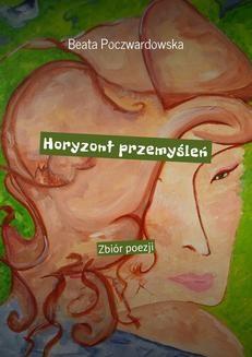 Chomikuj, ebook online Horyzont przemyśleń. Beata Poczwardowska