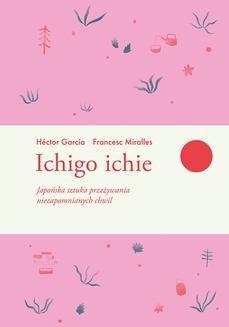 Chomikuj, pobierz ebook online Ichigo ichie. Hector Garcia
