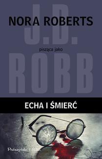 Chomikuj, ebook online In Death. Echa i śmierć. J.D. Robb