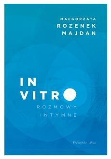 Chomikuj, ebook online In vitro. Rozmowy intymne. Małgorzata Rozenek-Majdan