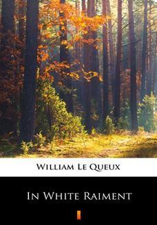 Chomikuj, ebook online In White Raiment. William Le Queux