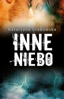 Chomikuj, ebook online Inne niebo. Katarzyna Grabowska