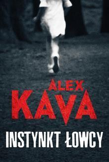 Chomikuj, ebook online Instynkt łowcy. Alex Kava