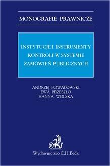 Chomikuj, pobierz ebook online Instytucje i instrumenty kontroli w systemie zamówień publicznych. Andrzej Powałowski