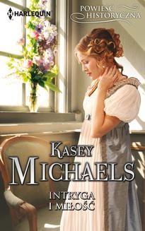 Chomikuj, ebook online Intryga i miłość. Kasey Michaels