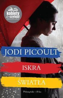 Chomikuj, ebook online Iskra światła. Jodi Picoult