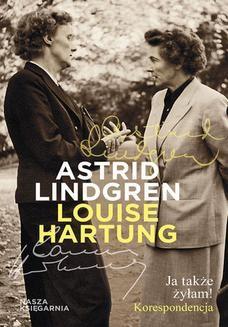 Chomikuj, ebook online Ja także żyłam! Korespondencja. Astrid Lindgren