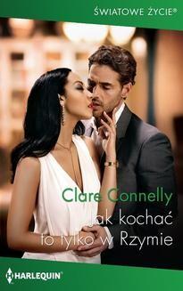 Chomikuj, ebook online Jak kochać to tylko w Rzymie. Clare Connelly