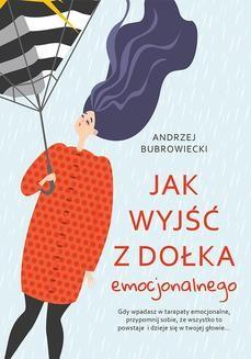Chomikuj, ebook online Jak wyjść z dołka emocjonalnego. Andrzej Bubrowiecki