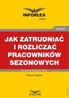 Chomikuj, ebook online Jak zatrudniać i rozliczać pracowników sezonowych. Mariusz Pigulski