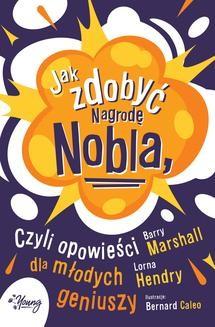 Chomikuj, ebook online Jak zdobyć Nagrodę Nobla, czyli opowieści dla młodych geniuszy. Lorna Hendry