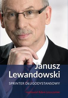 Chomikuj, ebook online Janusz Lewandowski. Sprinter długodystansowy. Janusz Lewandowski