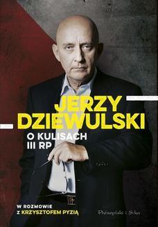 Chomikuj, ebook online Jerzy Dziewulski o kulisach III RP. Jerzy Dziewulski