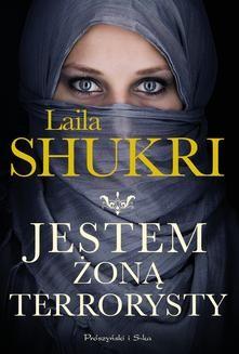 Chomikuj, ebook online Jestem żoną terrorysty. Laila Shukri
