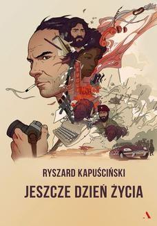 Chomikuj, ebook online Jeszcze dzień życia. Ryszard Kapuściński