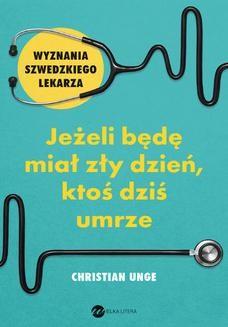 Chomikuj, ebook online Jeżeli będę miał zły dzień, ktoś dziś umrze. Christian Unge