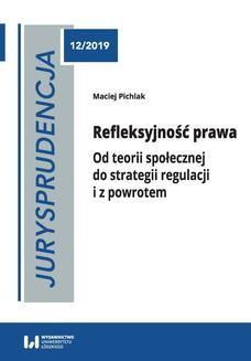 Chomikuj, pobierz ebook online Jurysprudencja 12. Refleksyjność prawa. Od teorii społecznej do strategii regulacji i z powrotem. Maciej Pichlak