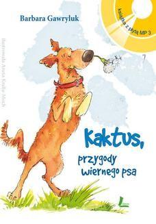 Chomikuj, ebook online Kaktus – przygody wiernego psa +. Barbara Gawryluk