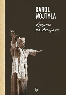 Chomikuj, ebook online Kazanie na Areopagu. 13 katechez. Karol Wojtyła