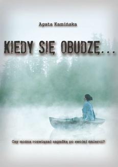 Chomikuj, ebook online Kiedy się obudzę. Agata Kamińska
