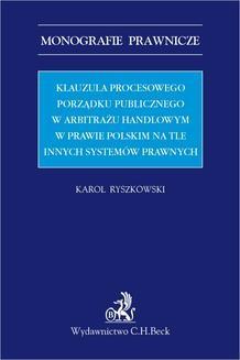 Chomikuj, ebook online Klauzula procesowego porządku publicznego w arbitrażu handlowym w prawie polskim na tle innych systemów prawnych. Karol Ryszkowski