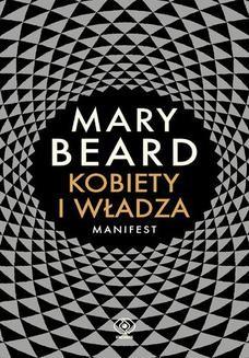 Chomikuj, ebook online Kobiety i władza. Manifest. Mary Beard