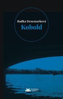 Chomikuj, ebook online Kobold: Niepotrzebna czułość. O wodzie; Niepotrzebni ludzie. O ogniu. Radka Denemarková