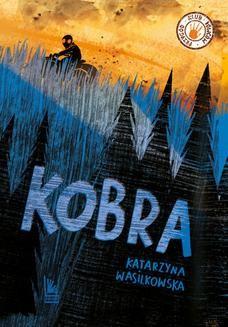 Chomikuj, pobierz ebook online Kobra. Katarzyna Wasilkowska