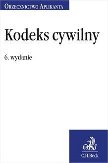 Chomikuj, ebook online Kodeks cywilny. Orzecznictwo Aplikanta. Wydanie 6. Joanna Ablewicz
