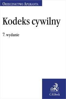 Chomikuj, ebook online Kodeks cywilny. Orzecznictwo Aplikanta. Wydanie 7. Joanna Ablewicz