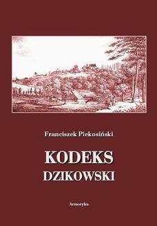 Chomikuj, ebook online Kodeks dzikowski. Franciszek Piekosiński
