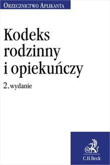 Chomikuj, ebook online Kodeks rodzinny i opiekuńczy. Orzecznictwo Aplikanta. Wydanie 2. Mateusz Kurman