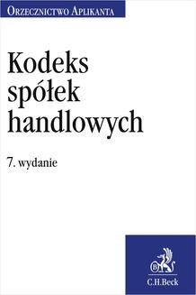 Chomikuj, ebook online Kodeks spółek handlowych. Orzecznictwo Aplikanta. Wydanie 7. Justyna Witas