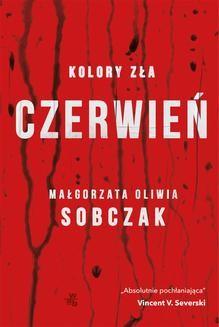 Chomikuj, ebook online Kolory zła. Czerwień. Tom 1. Małgorzata Oliwia Sobczak