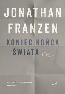 Chomikuj, ebook online Koniec końca świata. Jonathan Franzen