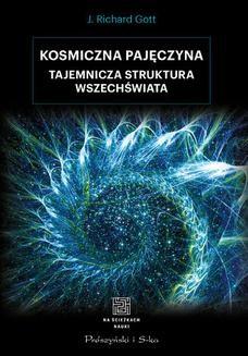 Chomikuj, ebook online Kosmiczna pajęczyna. Tajemnicza struktura Wszechświata. Richard J. Gott