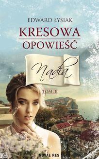 Chomikuj, ebook online Kresowa opowieść. Tom III Nadia. Edward Łysiak