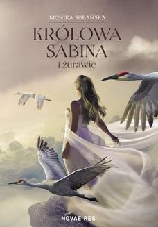 Chomikuj, ebook online Królowa Sabina i żurawie. Monika Sobańska