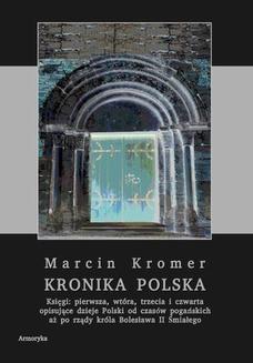 Chomikuj, ebook online Kronika polska Marcina Kromera, tom 1. Marcin Kromer