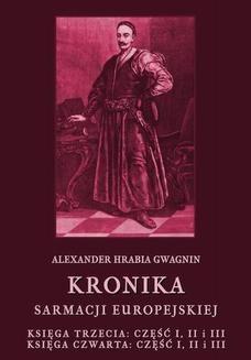 Ebook Kronika Sarmacji Europejskiej. Księga Trzecia. Część I, II i III. Księga Czwarta. Część I, II i III pdf
