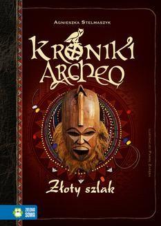 Ebook Kroniki Archeo. Złoty szlak pdf